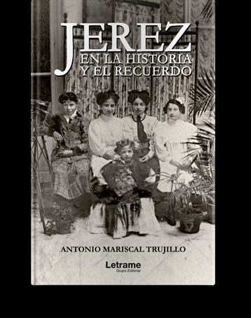 Moadiario Jerez en la historia y el recuerdo letrame novedades literarias nov