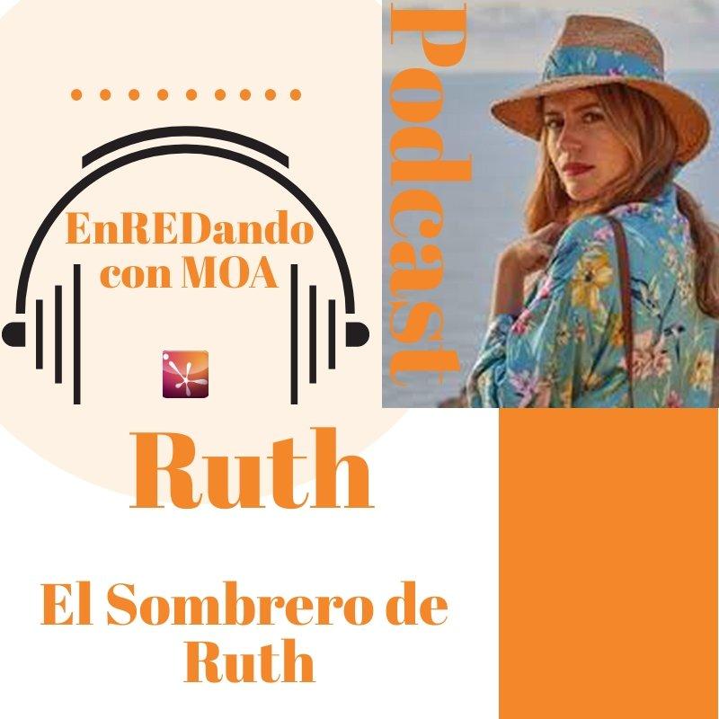 P11 EnREDando con MOA Té en compañía charlando con «El Sombrero de Ruth»